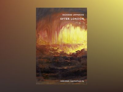 Efter London eller Det vilda England av Richard Jefferies