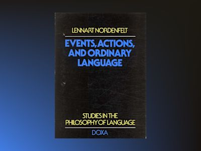 Events, actions and ordinary language av Lennart Nordenfelt