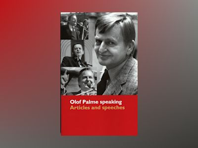 Olof Palme speaking : articles and speeches av Gunilla Banks
