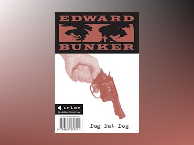 Dog eat dog av Edward Bunker