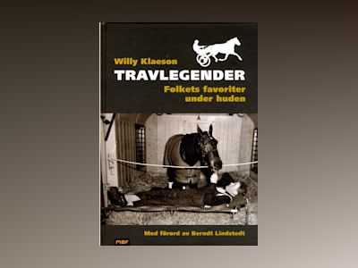 Travlegender : folkets favoriter under huden av Willy Klaeson