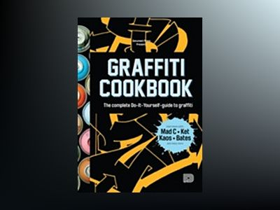 Graffiti cookbook (english edition) av Björn Almqvist