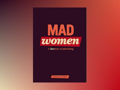 Mad Women : Herstory of Advertising av Christina Knight