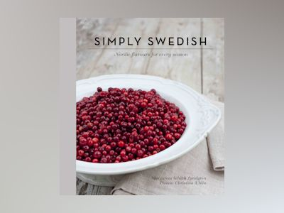 Simply Swedish : flavours for every season av Margareta Schildt Landgren