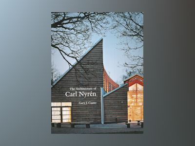 The architecture of Carl Nyrén av Gary J. Coates