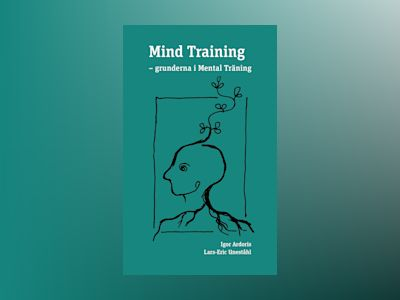Mind Training : grunderna i mental träning av Igor Ardoris
