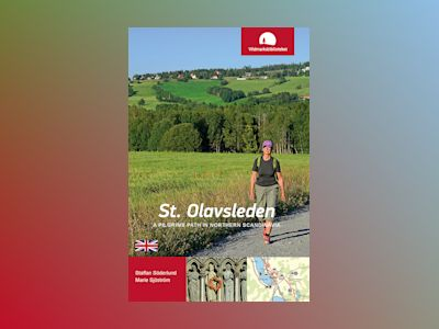 St. Olavsleden : a pilgrims path in northern Scandinavia av Staffan Söderlund