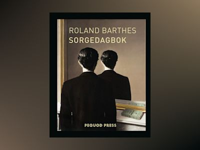 Sorgedagbok : 26 oktober 1977 - 15 september 1979 av Roland Barthes