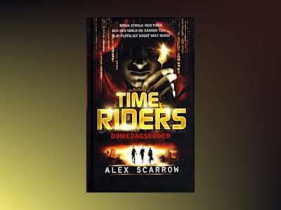 Time Riders. Domedagskoden av Alex Scarrow