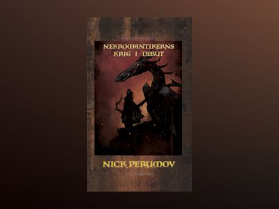 Nekromantikerns krig. D. 1, Debut av Nick Perumov