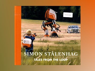 Tales from the Loop av Simon Stålenhag