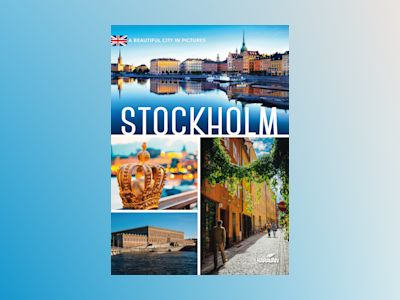 Stockholm : a beautiful city in pictures av Lena Amurén