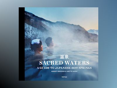 Sacred waters : a guide to Japanese hot springs av Anette Masui
