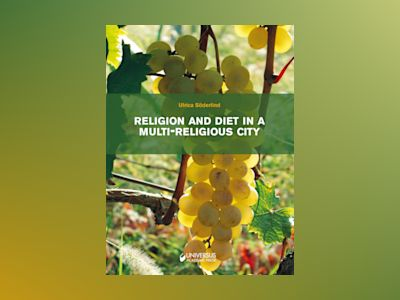 Religion and diet in a multi-religious city - interreligious relations av Ulrica Söderlind