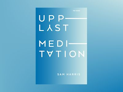 Upplyst meditation av Sam Harris