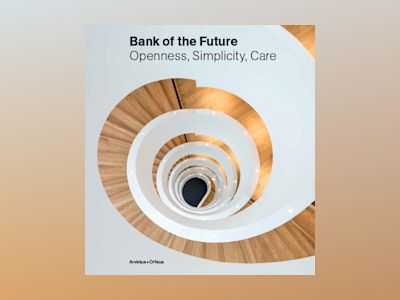 Bank of the future : openness, simplicity, care av Thomas Dickson