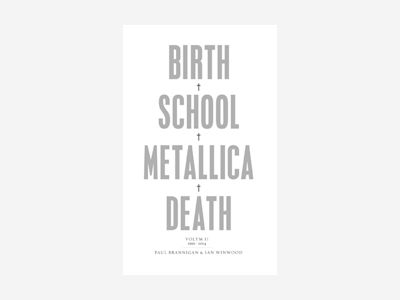 Birth, school, Metallica, death. Vol. 2, 1991-2014 av Paul Brannigan