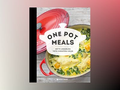 One pot meals av Mette Ankarloo