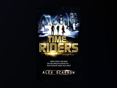 Time Riders av Alex Scarrow