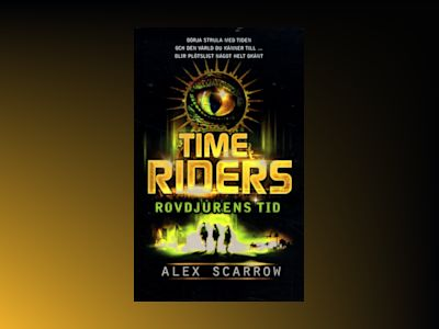 Time Riders. Rovdjurens tid av Alex Scarrow