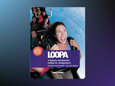Loopa : a business development method for entrepreneurs av Mariah ben Salem Dynehäll