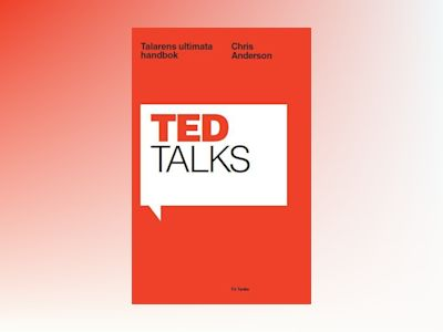 TED Talks : talarens ultimata handbok av Chris Anderson
