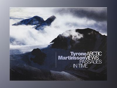 Arctic views passages in time av Tyrone Martinsson