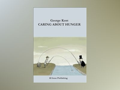 Caring about Hunger av George Kent