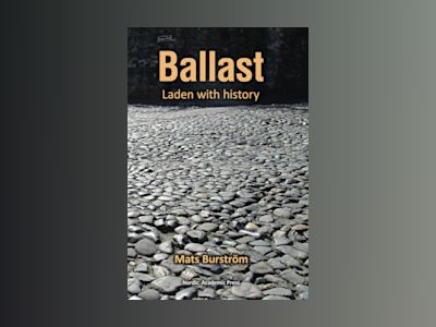Ballast : laden with history av Mats Burström