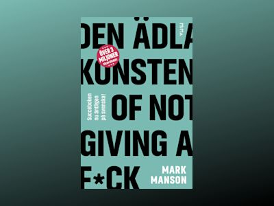 Den ädla konsten of not giving a f*ck av Mark Manson