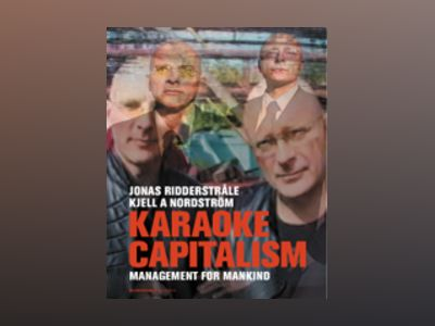 Karaoke capitalism : management for mankind av Jonas Ridderstråle