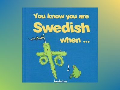 You know you are Swedish when... av Bodil Sjöström