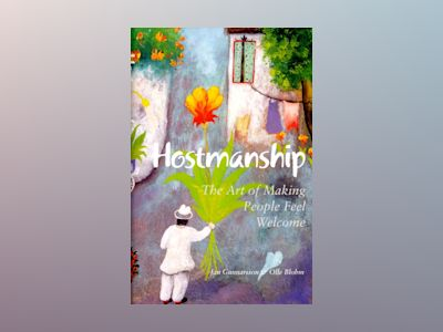 Hostmanship : the art of making people feel welcome av Jan Gunnarsson