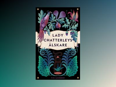 Lady Chatterleys älskare av D. H. Lawrence