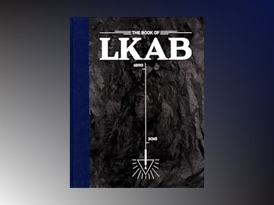 The book of LKAB : the national treasure of Sweden av Lasse Brunnström