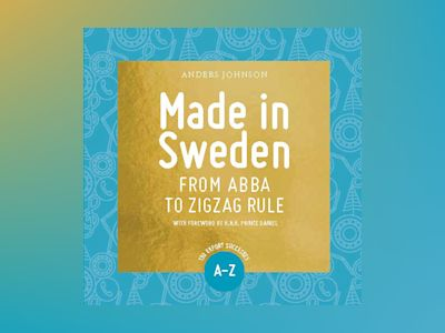 Made in Sweden : from ABBA to zigzag rule av Anders Johnson
