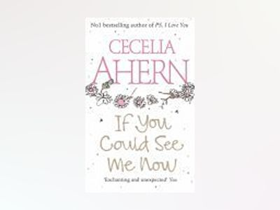 If you could see me now av Cecelia Ahern