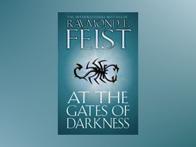At the Gates of Darkness av Raymond E. Feist
