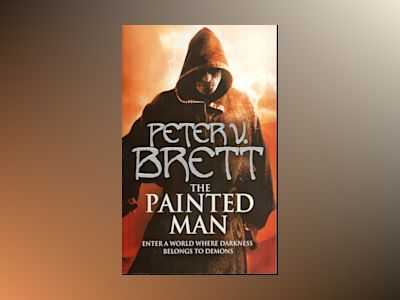 The Painted Man av Peter V. Brett