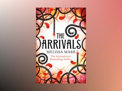 The Arrivals av Melissa Marr