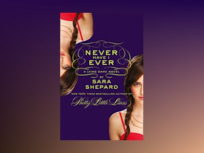 Never have i ever: a lying game novel av Sara Shepard
