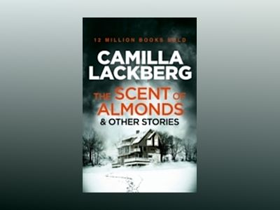The Scent Of Almonds And Other Stories av Camilla Läckberg