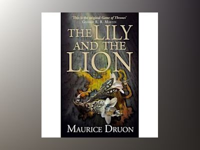 The Lily And The Lion av Maurice Druon
