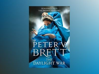 The Demon Cycle - The Daylight War 3 av Peter V. Brett