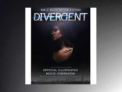 Divergent Official Illustrated Movie Companion av various