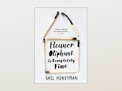 Eleanor Oliphant Is Completely Fine av Gail Honeyman
