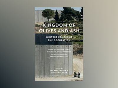 Kingdom of olives and ash - writers confront the occupation av Michael Chabon