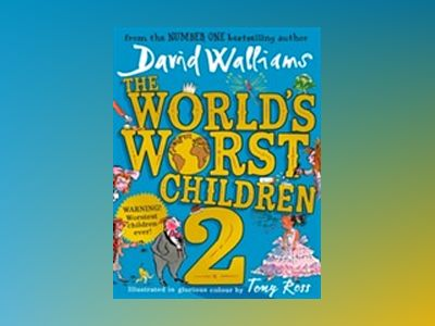 The World's Worst Children 2 av David Walliams