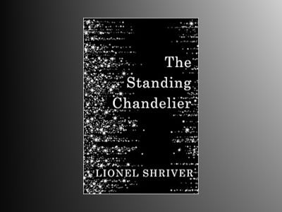 The Standing Chandelier av Lionel Shriver