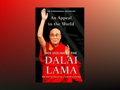 An Appeal to the World: The Way to Peace in a Time of Division av Dalai Lama
